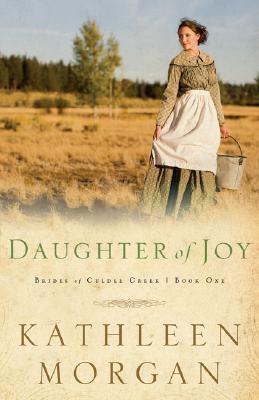 Daughter of Joy (Brides of Culdee Creek #1) Cover Image