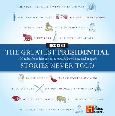 The Greatest Presidential Stories Never Told Cover