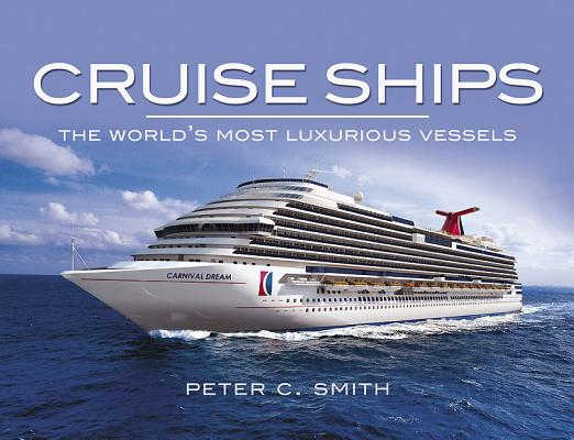 Cruise Ships: The World's Most Luxurious Vessels Cover Image