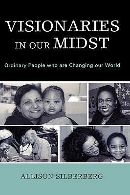 Visionaries in Our Midst: Ordinary People Who Are Changing Our World Cover Image