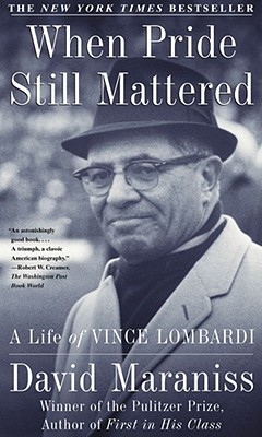 When Pride Still Mattered: A Life Of Vince Lombardi Cover Image