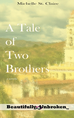 A Tale of Two Brothers (Beautifully Unbroken #7) Cover Image