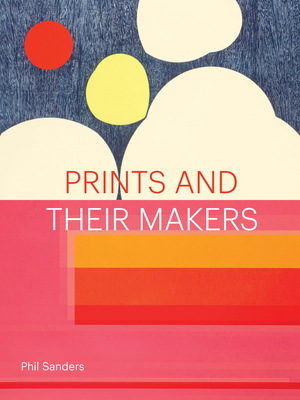 Prints and Their Makers Cover Image
