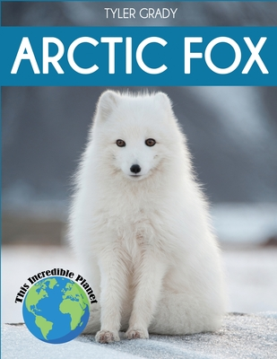 Arctic Fox: Fascinating Animal Facts for Kids Cover Image