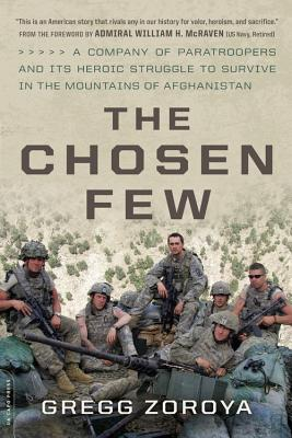 The Chosen Few: A Company of Paratroopers and Its Heroic Struggle to Survive in the Mountains of Afghanistan Cover Image
