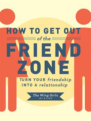 How to Get Out of the Friend Zone Cover