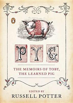 Pyg: The Memoirs of Toby, the Learned Pig Cover Image