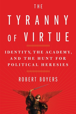 Cover for The Tyranny of Virtue