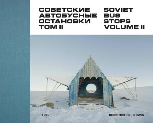 Soviet Bus Stops: Volume II Cover Image