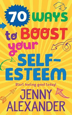 70 Ways to Boost Your Self-Esteem Cover Image