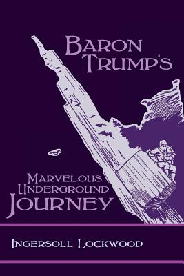 Baron Trump's Marvelous Underground Journey Cover Image
