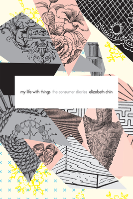 My Life with Things: The Consumer Diaries Cover Image