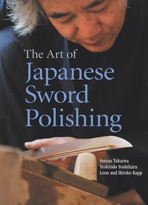 Cover for The Art of Japanese Sword Polishing