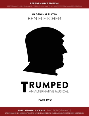TRUMPED (An Alternative Musical) Part Two Performance Edition, Educational Two Performance Cover Image