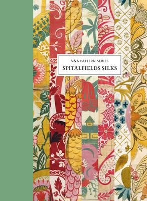 V&A Pattern: Spitalfields Silk (V&A Patterns) Cover Image