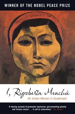 I, Rigoberta Menchu: An Indian Woman in Guatemala Cover Image