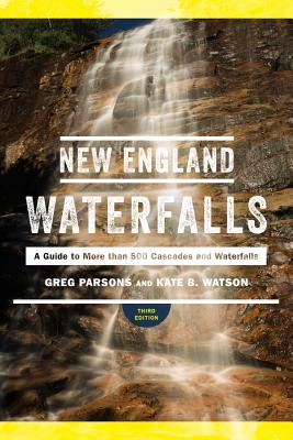 New England Waterfalls: A Guide to More than 500 Cascades and Waterfalls Cover Image