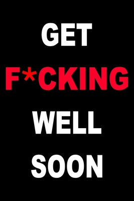 Get F*cking Well Soon: Large Print Easy Sudoku Puzzle Book, the F*cking Perfect Companion on the Road to Recovery (Get Well Soon Adult Activi Cover Image