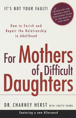For Mothers of Difficult Daughters: How to Enrich and Repair the Relationship in Adulthood Cover Image
