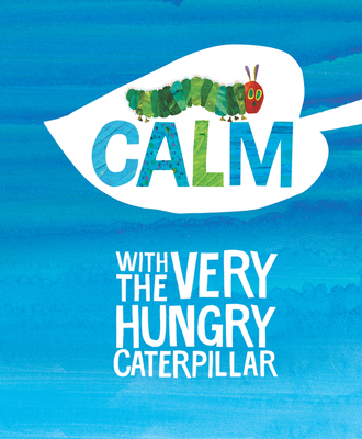 Calm with The Very Hungry Caterpillar (The World of Eric Carle) Cover Image