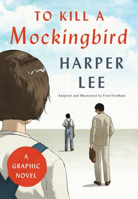 To Kill a Mockingbird: A Graphic Novel Cover Image