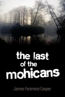 The Last of the Mohicans (Paperback) | The Book Table