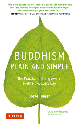 Buddhism Plain and Simple: The Practice of Being Aware Right Now, Every Day Cover Image