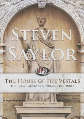 The House of the Vestals: The Investigations of Gordianus the Finder Cover Image