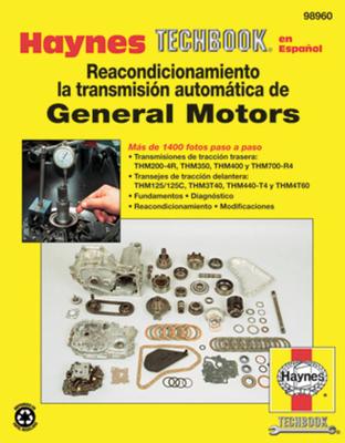 Reacondicionamiento la Transmision automatica de General Motors (Haynes Techbook en Espanol) Cover Image