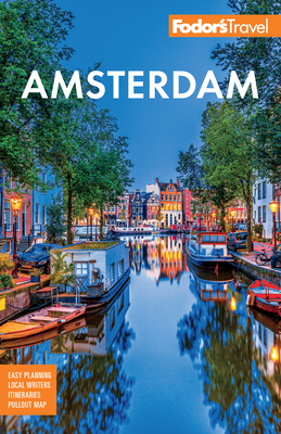 Fodor's Amsterdam: With the Best of the Netherlands (Full-Color Travel Guide) Cover Image