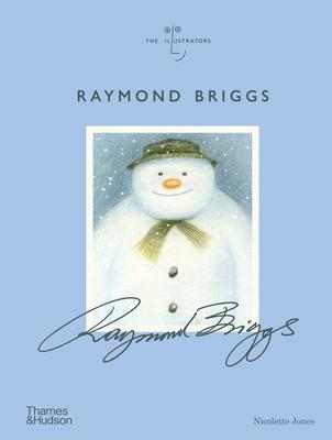 Raymond Briggs: The Illustrators Series