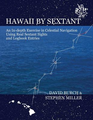 Hawaii by Sextant: An In-Depth Exercise in Celestial Navigation Using Real Sextant Sights and Logbook Entries Cover Image