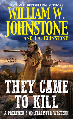 They Came to Kill ( A Preacher & MacCallister Western #2) Cover Image