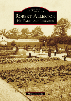 Robert Allerton: His Parks and Legacies Cover Image