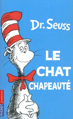 Le Chat Chapeaute = The Cat in the Hat Cover Image