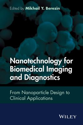 Nanotechnology for Biomedical Imaging and Diagnostics: From Nanoparticle Design to Clinical Applications Cover Image