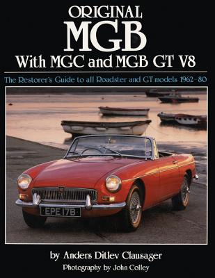Original MGB: The Restorer's Guide to All Roadster and GT Models 1962-80 (Original Series) Cover Image