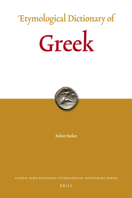 Etymological Dictionary of Greek (Leiden Indo-European Etymological Dictionary #10) Cover Image