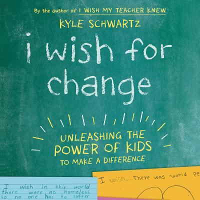 I Wish for Change Lib/E: Unleashing the Power of Kids to Make a Difference Cover Image