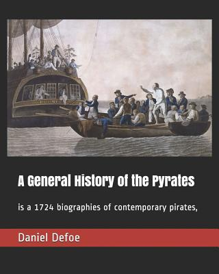 A General History of the Pyrates: Is a 1724 Biographies of Contemporary Pirates, cover