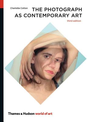 The Photograph as Contemporary Art (World of Art) Cover Image