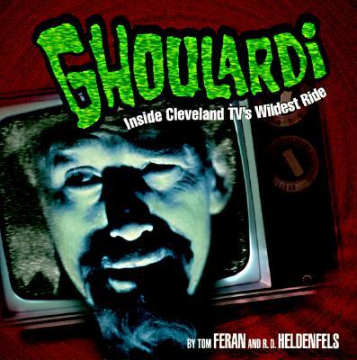 Ghoulardi: Inside Cleveland Tv's Wildest Ride (Ohio) Cover Image