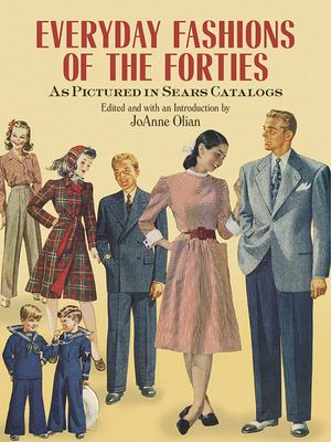 Everyday Fashions of the Forties as Pictured in Sears Catalogs Cover Image