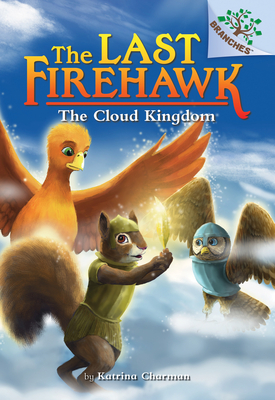 The Cloud Kingdom: A Branches Book (The Last Firehawk #7) Cover Image