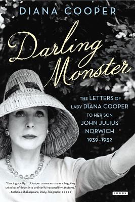 Darling Monster: The Letters of Lady Diana Cooper to Son John Julius Norwich, 1939-1952 Cover Image