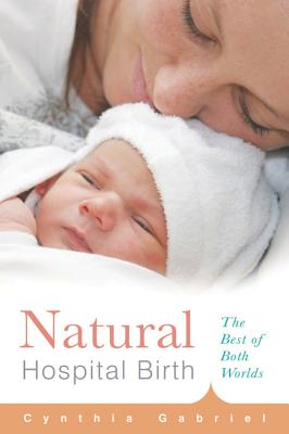 Natural Hospital Birth: The Best of Both Worlds Cover Image