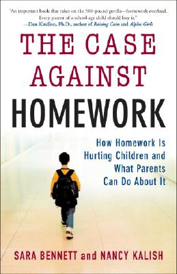 The Case Against Homework: How Homework Is Hurting Our Children and What We Can Do about It Cover Image