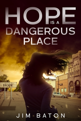 Cover for Hope is a Dangerous Place (Hope Trilogy #1)