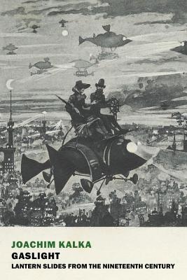 Gaslight: Lantern Slides from the Nineteenth Century Cover Image