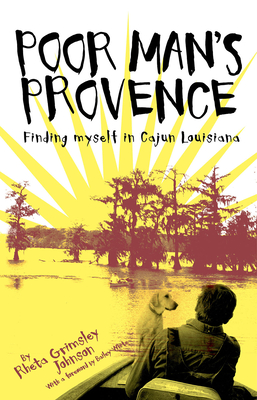 Poor Man's Provence: Finding Myself in Cajun Louisiana Cover Image